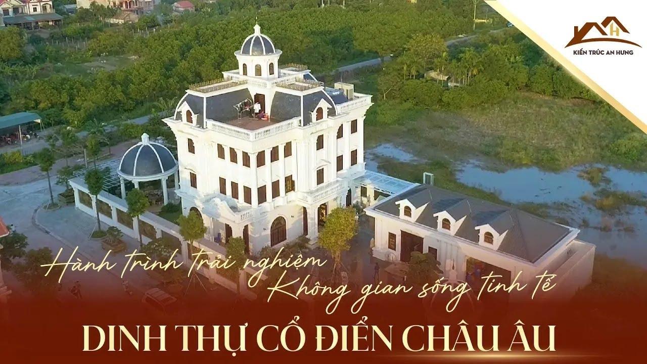 Thi công trọn gói Dinh thự cổ điển Châu Âu anh Phệ - Quảng Ninh