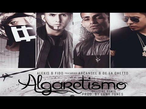 Letra Algaretismo (Remix) Alexis y Fido Ft Arcangel y De La Ghetto