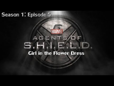 "Agents of Shield - S1 E5 ""The Girl In The Flower Dress"" Podcast"