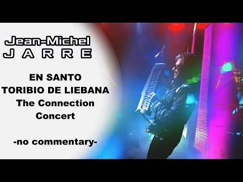 JEAN MICHEL JARRE - LIEBANA - THE CONNECTION CONCERT (no commentary) [Live Show Concert]