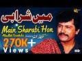 Attaullah Khan Esakhelvi | Main Sharabi Hon Mujhe Pyaar Hai | Full HD Video