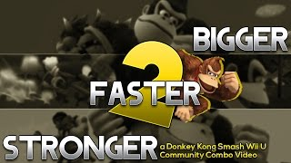 Bigger Faster Stronger 2: A DK Community Combo Video