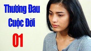 Video Thương Đau Cuộc Đời - Tập 1 | Phim Tình Cảm Việt Nam Mới Hay Nhất 2018 MP3, 3GP, MP4, WEBM, AVI, FLV Agustus 2018