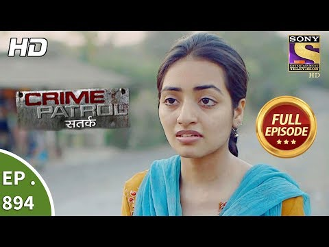 Crime Patrol Satark - Ep 894 - Full Episode - 10th February, 2018