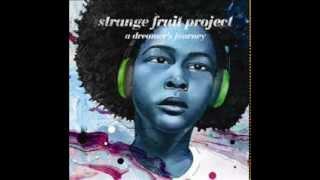 Strange Fruit Project f. Pumah - I'm Going Far