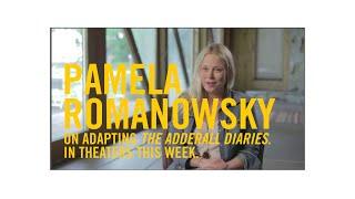 "Pamela Romanowsky on Adapting ""The Adderall Diaries"""