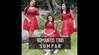 ROMANTIS TRIO - SUMPAH