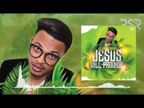 Jaron - Jesus Will Provide (Believe It Riddim)