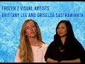Frozen 2 Interview | Visual Development Team Brittany Lee and Griselda Sastrawinata
