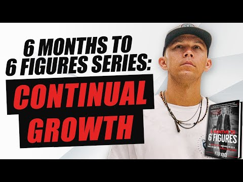 Continual Growth and Sustained Greatness | From Dead Broke to 6 Figures in 6 Months Ep.10
