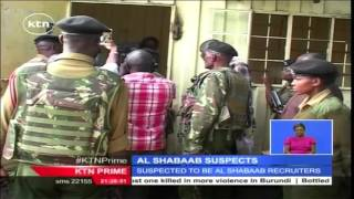 Five People Suspected Of Recruiting Youth To Join Al Shaabab Arrested In Kayole And Komarock Estates
