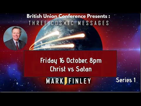 01. Jesus vs Satan - Three Cosmic Messages with Mark Finley