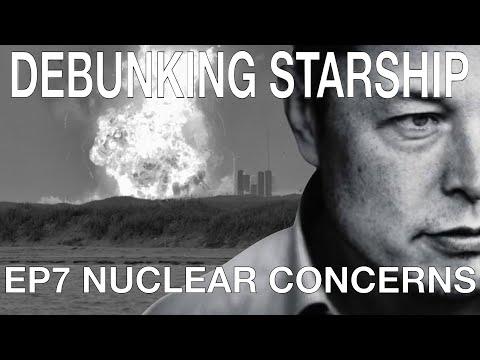 Debunking : StarShip (Ep7) Nuclear  Concerns