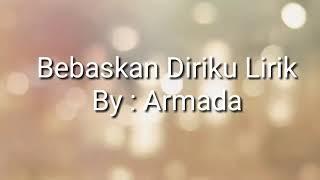 Armada Bebaskan Diriku Official Video