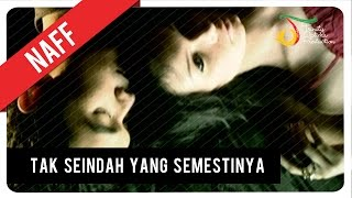 Video NaFF - Tak Seindah Cinta Yang Semestinya | Official Video Clip MP3, 3GP, MP4, WEBM, AVI, FLV Desember 2018