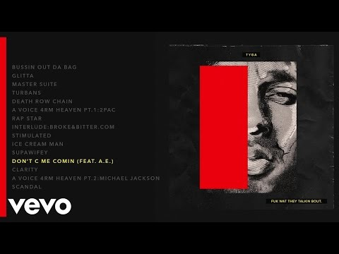 Tyga - Don't C Me Comin (Audio) ft. æ