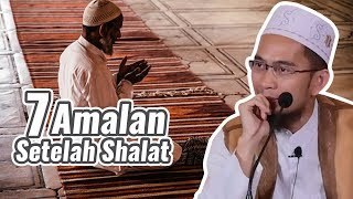 Video 7 Amalan Setelah Shalat, Pahalanya Luar Biasa - Ustadz Adi Hidayat LC MA MP3, 3GP, MP4, WEBM, AVI, FLV Maret 2019