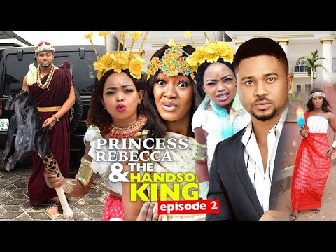 PRINCESS REBECCA & THE HANDSOME KING season 2 = 2020 Rebecca Nollywood Movies