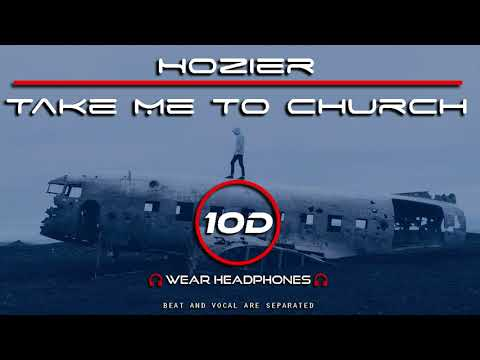 Hozier - Take Me To Church (10D Song) [Not 8D -  9D Audio]