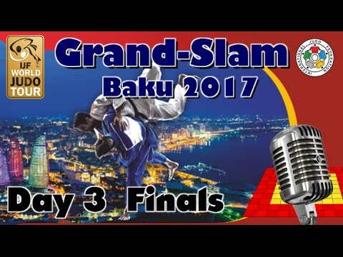Judo Grand-Slam Baku 2017: Day 3 - Final Block