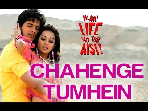 Chahenge Tumhein - Vaah! Life Ho Toh Aisi