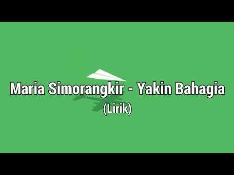 Video Maria Simorangkir (Indonesian Idol) - Yakin Bahagia (Lirik) download in MP3, 3GP, MP4, WEBM, AVI, FLV January 2017