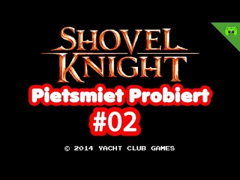SHOVEL KNIGHT # 2 - Der Spectral Knight «» Pietsmiet probiert Shovel Knight | FULL-HD