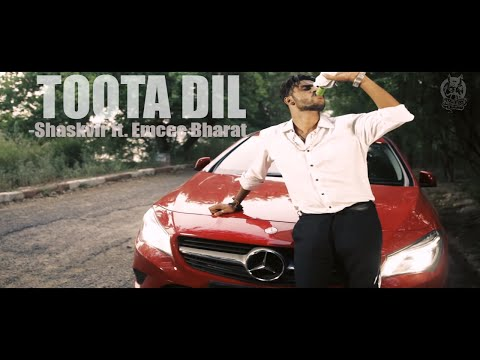 TOOTA DIL (official video)- B&S (shask vir and emcee bharat)