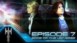 Season 1: Episode VII - Edge of the Universe