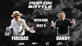Fire Bac vs Dandy – POP ON BATTLE 2020 Open side Best 8