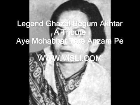 Video Begum Akhtar   Aye mohabat tere anjam pe rona aaya low download in MP3, 3GP, MP4, WEBM, AVI, FLV January 2017