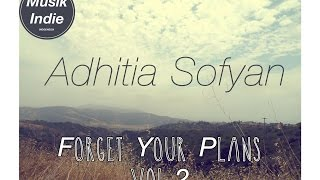 Video Adhitia Sofyan Forget Your Plans(2010) Full Albums +Lirik MP3, 3GP, MP4, WEBM, AVI, FLV Juni 2018