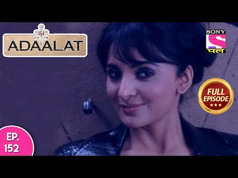 Adaalat - Full Episode 152 - 08th June, 2018