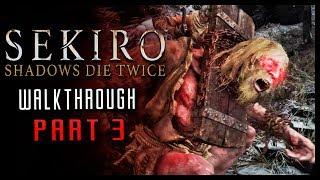 SEKIRO Shadows Die Twice Walkthrough Part 3 Chained Ogre Battle  (PS4 Pro Gameplay)