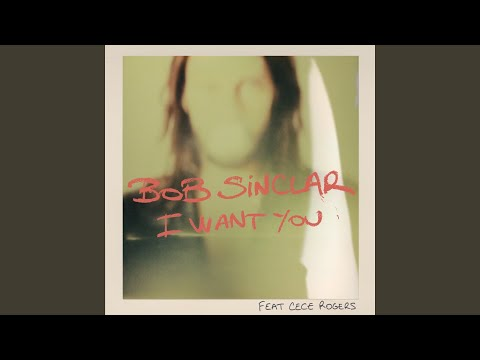 I Want You (Radio Edit) (feat. CeCe Rogers)