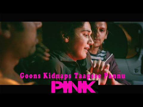 Video Goons Kidnaps Taapsee Pannu | Pink 2016 Thriller Movie | Amitabh Bachchan download in MP3, 3GP, MP4, WEBM, AVI, FLV January 2017