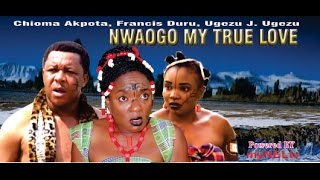 Nwaogo My True Love Nigerian Movie (Part 1) - Royal Drama