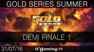Demi Finale 1 - Gold Series - Playoffs Summer 2016