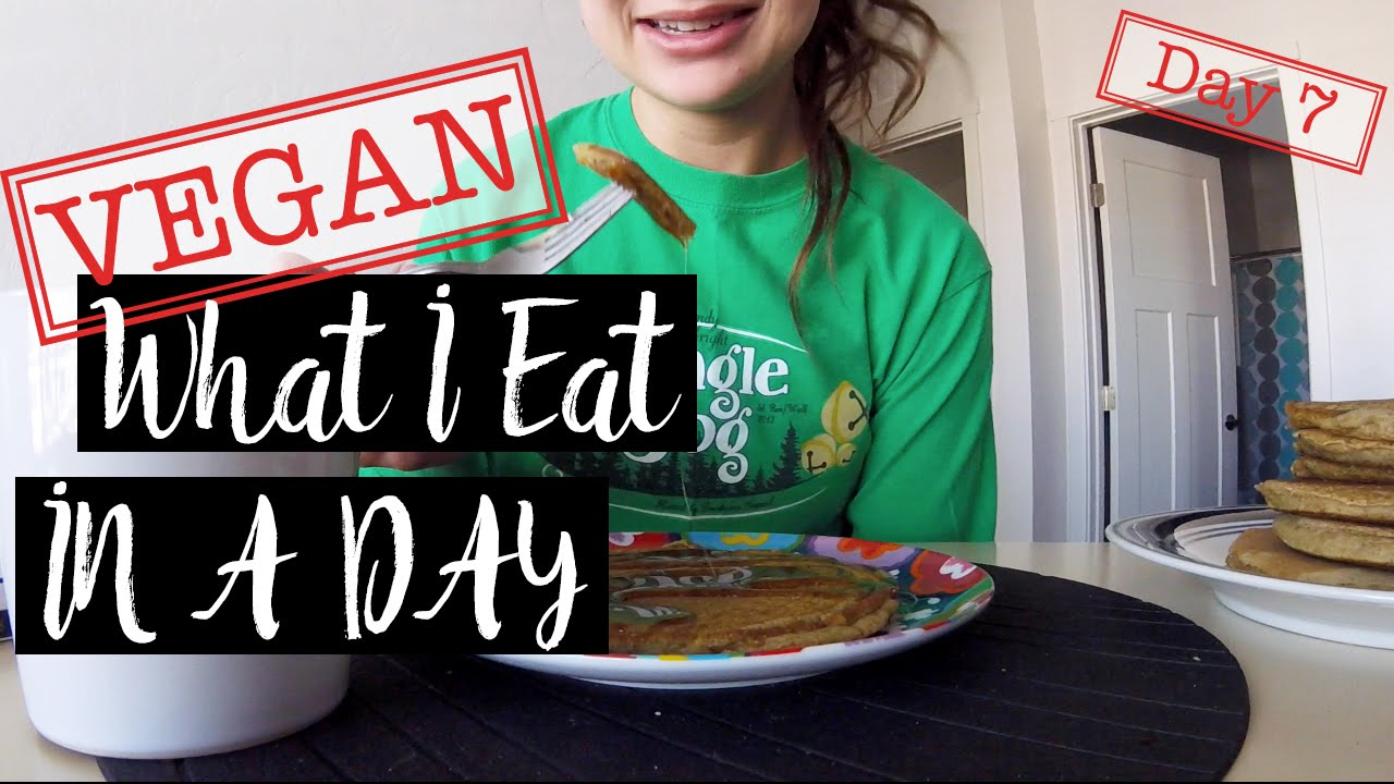 WHAT I EAT IN A DAY #7 | VEGAN