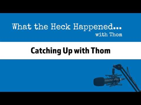 Catching Up with Thom