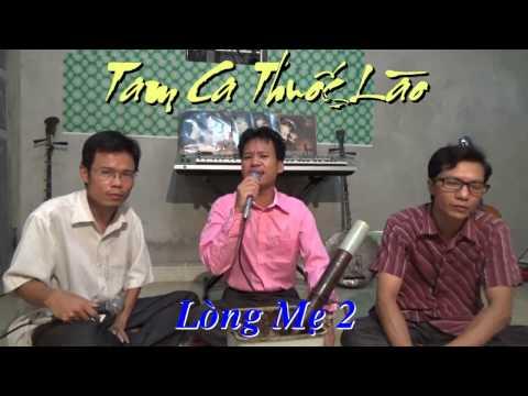 Lòng mẹ - Tam ca thuốc Lào