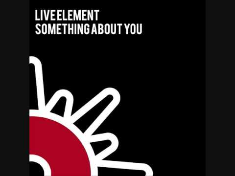 Something About You (Live Element radio edit)