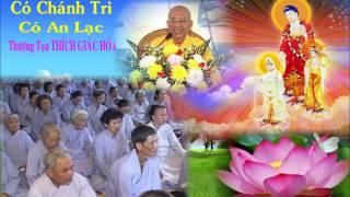 Bài giảng: Có Chánh Trí Có An Lạc - Hòa Thượng Thích Giác Hóa