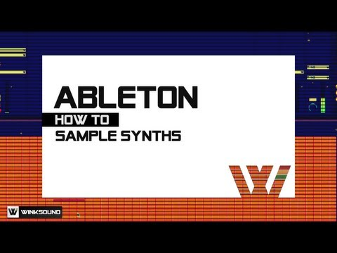 Ableton Live: How To Sample Synths featuring DJAfroMac   WinkSound