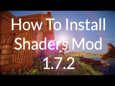 [1.7.2] How To Install Minecraft Shaders Mod Tutorial (видео)