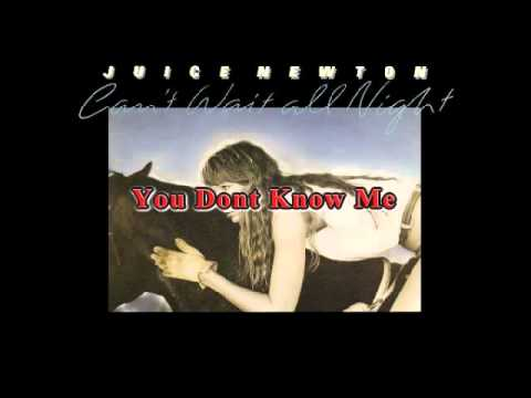 You Don't Know Me (1984) (Song) by Juice Newton