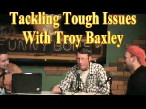 Tackling Tough Issues: Episode 1 - Troy Baxley