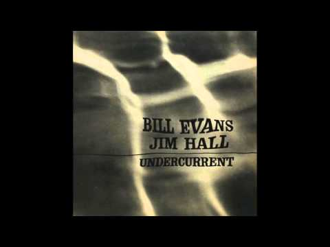 Bill Evans & Jim Hall – Undercurrent (1962 Album)