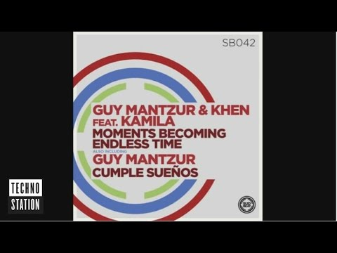 Guy Mantzur & Khen - Moments Becoming Endless Time feat. Kamila
