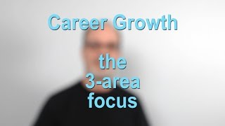 Career Growth - 3 Area Focus